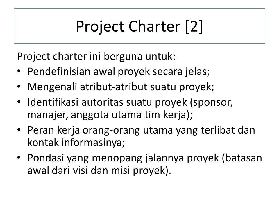 Project Charter [2] Project charter ini berguna untuk: